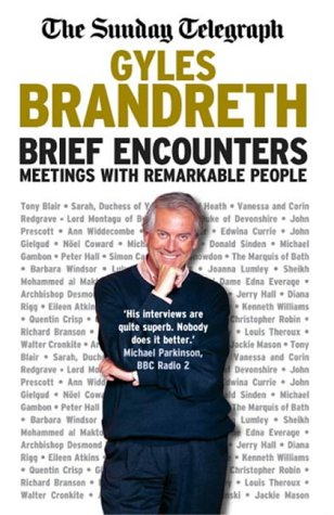 Brief Encounters (Updated Edition) pb: Meetings with Remarkable People: Brandreth, Gyles