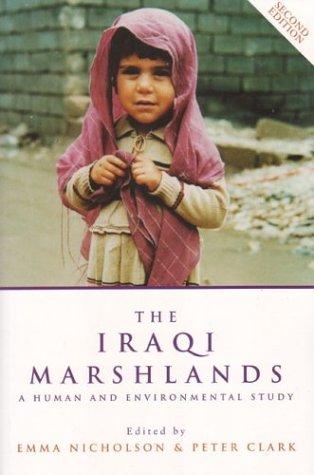 Iraqi Marshlands 2nd Edition: A Human and Environmental Study: Nicholson, Emma
