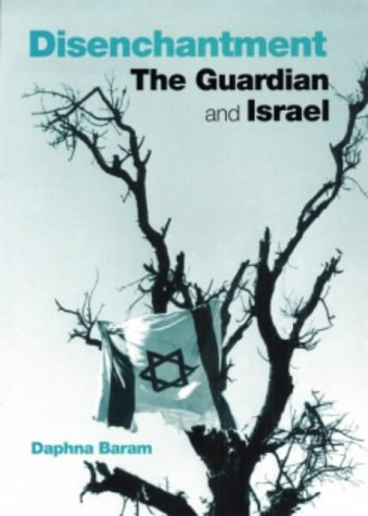 9781842751190: Disenchantment: The Guardian and Israel