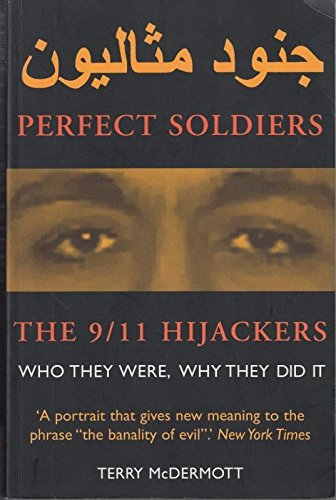 9781842751459: Perfect Soldiers: The 9/11 Hijackers - Who They Were, Why They Did It