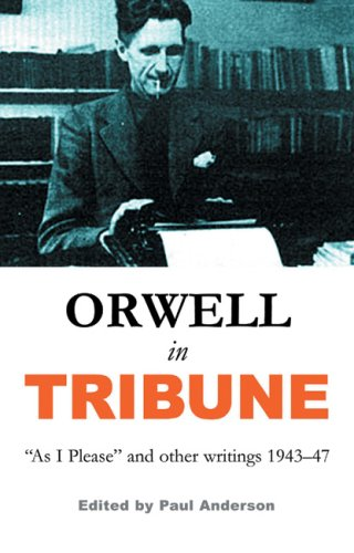 9781842751558: Orwell in Tribune: As I Please and other writings 19431947