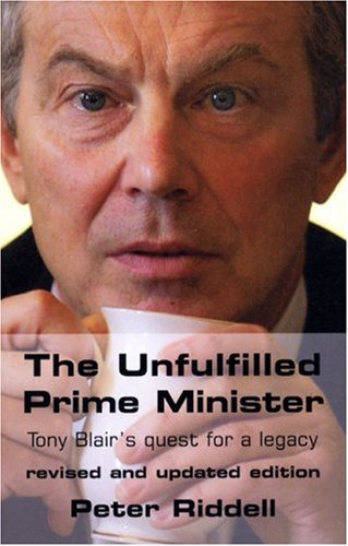 9781842751688: The Unfulfilled Prime Minister: Tony Blair's Quest for a Legacy
