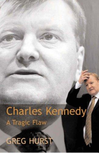 9781842751763: Charles Kennedy: A Tragic Flaw