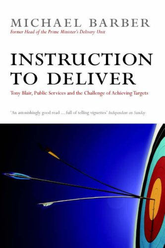9781842752104: Instruction to Deliver: Tony Blair, the Public Services and the Challenge of Achieving Targets
