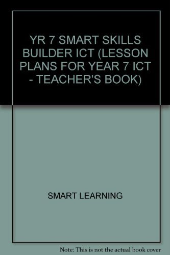 9781842760833: YR 7 SMART SKILLS BUILDER ICT (LESSON PLANS FOR YEAR 7 ICT - TEACHER'S BOOK)