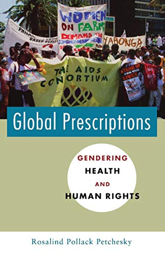 Global Prescriptions: Gendering Health and Human Rights: Petchesky, Rosalind Pollack