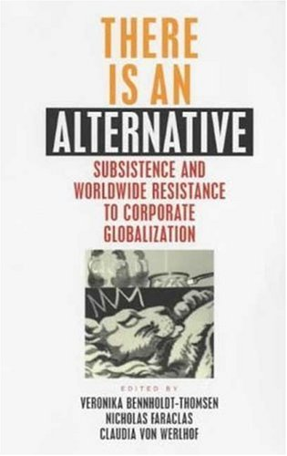 9781842770054: There Is An Alternative: Subsistence and Worldwide Resistance to Corporate Globalization