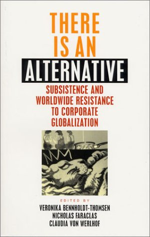 9781842770061: There is an Alternative: Subsistence and Worldwide Resistance to Corporate Globalization