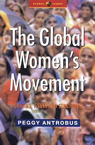 9781842770177: The Global Women's Movement: Issues and Strategies for the New Century (Global Issues)