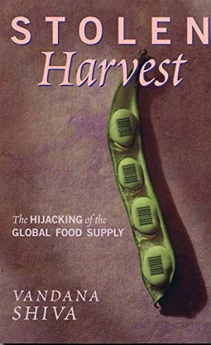 9781842770245: Stolen Harvest: The Hijacking of the Global Food Supply