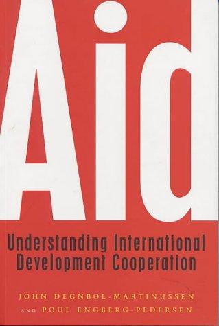 Aid: Understanding International Development Cooperation: Degnbol-Martinussen, John; ...