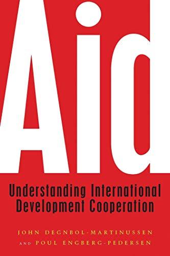 Aid: Understanding International Development Cooperation: John Degnbol-Martinussen; Poul