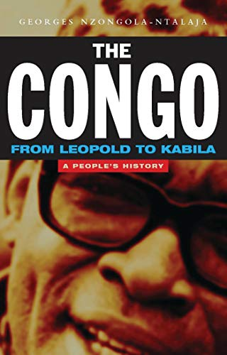 The Congo: From Leopold to Kabila: A
