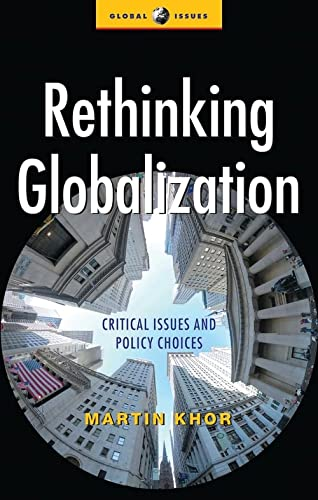 9781842770542: Rethinking Globalization: Critical Issues and Policy Choices (Global Issues Series)