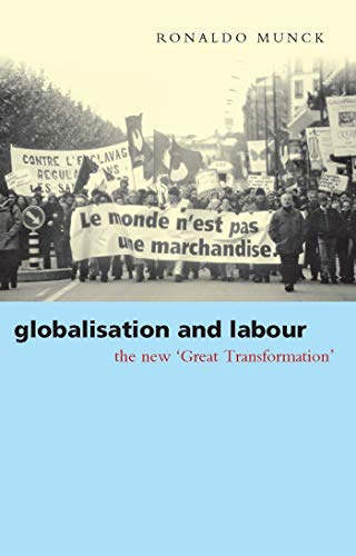 """Globalization and Labour: The New """"Great Transformation"""": Munck, Ronaldo"""