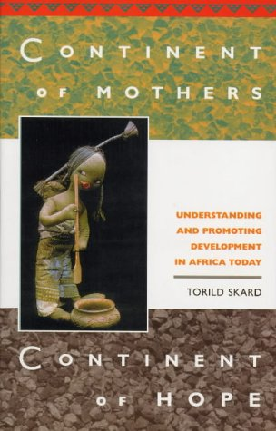 9781842771075: Continent of Mothers, Continent of Hope: Understanding and Promoting Development in Africa Today
