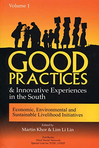 Good Practices And Innovative Experiences In The South: Volume 1: Economic, Environmental and ...