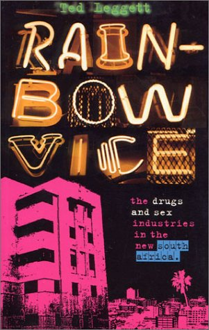 9781842771358: Rainbow Vice: The Drugs and Sex Industries in the New South Africa