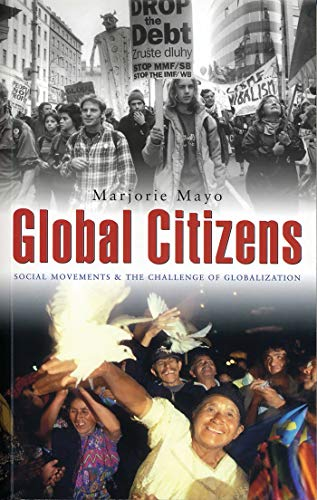 Global Citizens: Social Movements and the Challenge of Globalization: Mayo, Marjorie