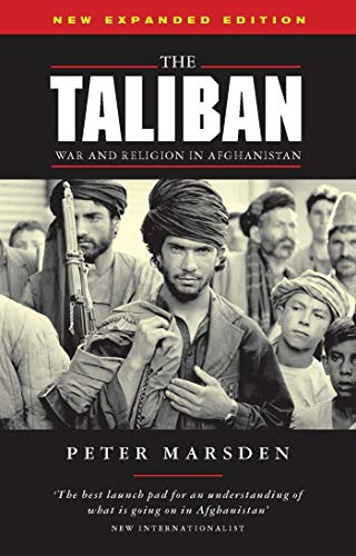 The Taliban: War and Religion in Afghanistan (Politics in Contemporary Asia): Marsden, Peter