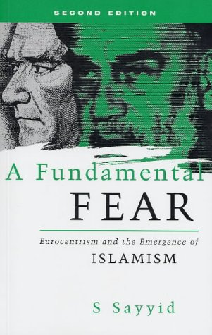 9781842771969: A Fundamental Fear: Eurocentrism and the Emergence of Islamism