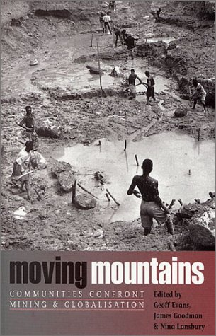 9781842771990: Moving Mountains: Communities Confront Mining and Globalization