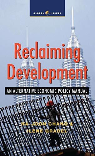 9781842772010: Reclaiming Development: An Alternative Economic Policy Manual (Global Issues)