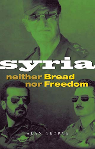 9781842772133: Syria: Neither Bread nor Freedom