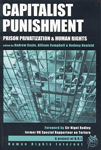 Capitalist Punishment: Prison Privatization and Human Rights: Coyle, Andrew, Allison Campbell & ...