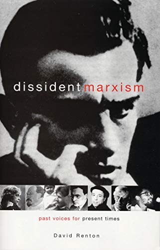 Dissident Marxism: Past Voices for Present Times (Hardback): David Renton