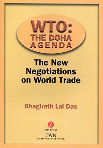 WTO: The Doha Agenda: The New Negotiations on World Trade: Das, Bhagirath Lal