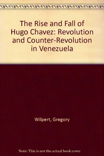 9781842773093: The Rise and Fall of Hugo Chavez: Revolution and Counter-Revolution in Venezuela