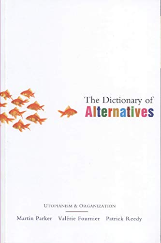 9781842773338: The Dictionary of Alternatives: Utopianism and Organization