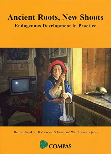 9781842773352: Ancient Roots, New Shoots: Endogenous Development in Practice