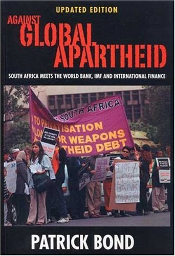 9781842773932: Against Global Apartheid: South Africa Meets the World Bank, IMF and International Finance