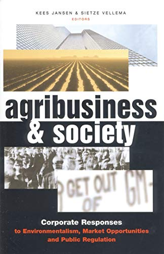 9781842774120: Agribusiness and Society: Corporate Responses to Environmentalism, Market Opportunities and Public Regulation