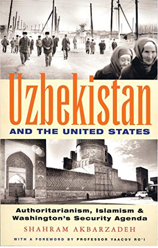 Uzbekistan and the United States: Authoritarianism, Islamism and Washington s Security Agenda (...