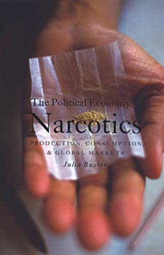 9781842774465: The Political Economy of Narcotics: Production, Consumption and Global Markets