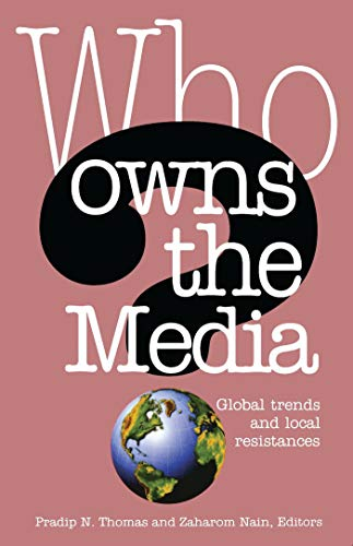 9781842774694: Who Owns the Media: Global Trends and Local Resistances