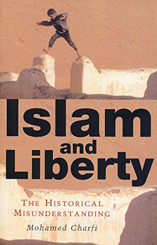 9781842775110: Islam and Liberty: The Historical Misunderstanding