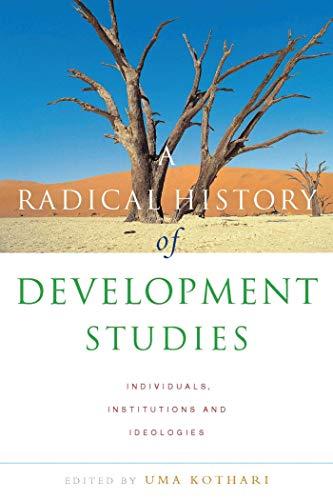 A Radical History of Development Studies: Individuals,: Kothari, Uma
