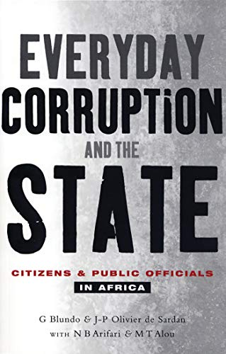 9781842775622: Everyday Corruption and the State: Citizens and Public Officials in Africa