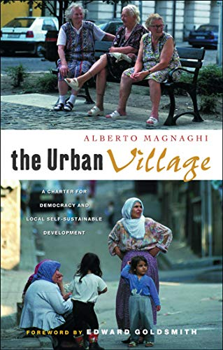 9781842775813: The Urban Village: A Charter for Democracy and Local Self-Sustainable Development