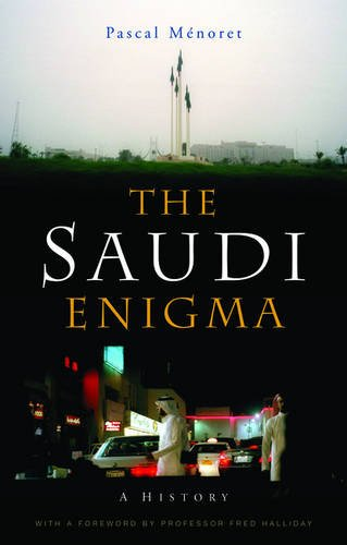 The Saudi enigma : a history.: M�noret, Pascal.