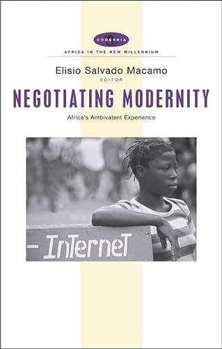 Negotiating Modernity: Africa's Ambivalent Experience (Africa in: Macamo, Elísio Salvado