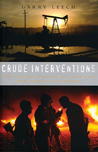 9781842776292: Crude Interventions: The United States, Oil and the New World (Dis) Order