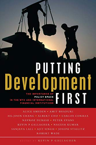 9781842776346: Putting Development First: The Importance of Policy Space in the WTO and IFIs