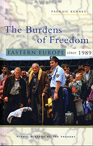 9781842776629: The Burdens of Freedom: Eastern Europe Since 1989 (Global History of the Present)