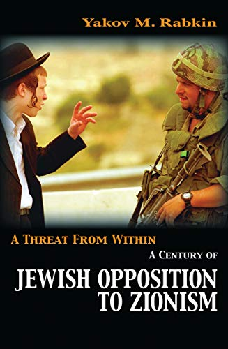9781842776988: A Threat from Within: A History of Jewish Opposition to Zionism