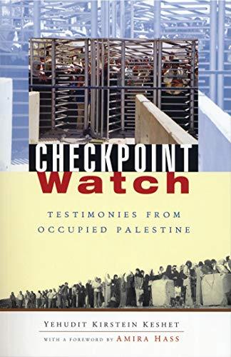 9781842777190: Checkpoint Watch: Testimonies from Occupied Palestine